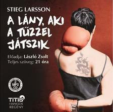 Stieg Larsson - A lány, aki a tűzzel játszik - hangoskönyv