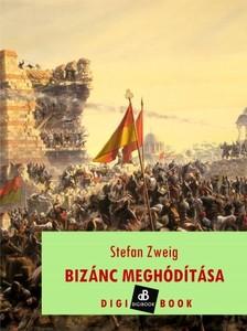 Stefan Zweig - Bizánc meghódítása [eKönyv: epub, mobi]