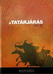 Ritoók Ágnes, Garam Éva (szerk.) - A tatárjárás (1241-42) [antikvár]