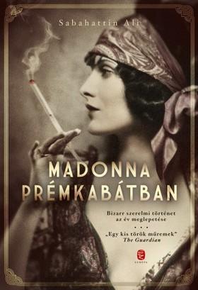 ALI, SABAHATTIN - Madonna prémkabátban [eKönyv: epub, mobi]