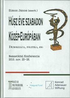 Simon János  (szerk.) - Húsz éve szabadon Közép-Európában - Demokrácia, politika, jog [antikvár]