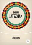 Eric Berne - Emberi játszmák (9.kiadás)