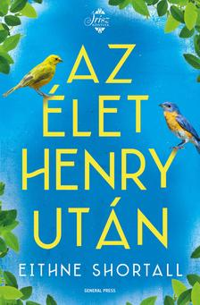 Eithne Shortall - Az élet Henry után