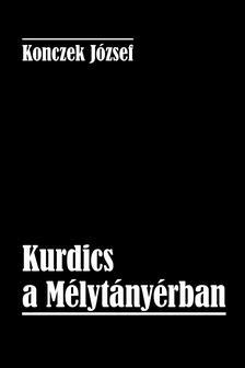 Konczek József - Kurdics a Mélytányérban