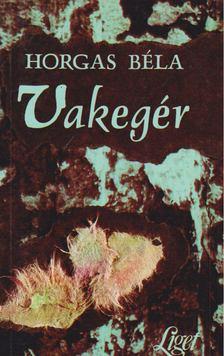 Horgas Béla - Vakegér [antikvár]