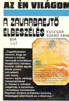 Kulcsár Szabó Ernő - A zavarbaejtő elbeszélés [antikvár]