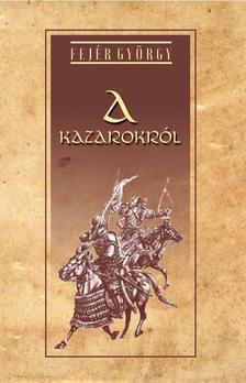 Fejér György - A kazarokról