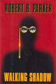 Robert B. Parker - Walking Shadow [antikvár]