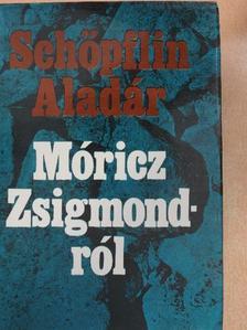 Schöpflin Aladár - Móricz Zsigmondról [antikvár]
