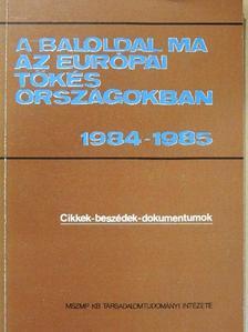 Achille Occhetto - A baloldal ma az európai tőkés országokban 1984-1985 [antikvár]