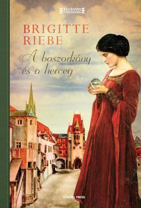 Brigitte Riebe - A boszorkány és a herceg ###