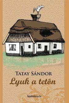 TATAY SÁNDOR - Lyuk a tetőn [eKönyv: epub, mobi]
