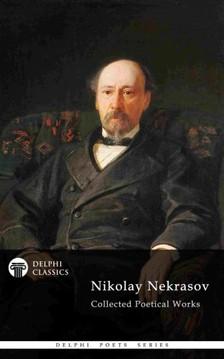Nekrasov Nikolay - Delphi Collected Poetical Works of Nikolay Nekrasov (Illustrated) [eKönyv: epub, mobi]