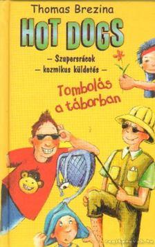 Brezina Thomas - Hot Dogs 4. - Tombolás a táborban [antikvár]
