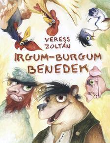 Veres Zoltán - Irgum-Burgum Benedek