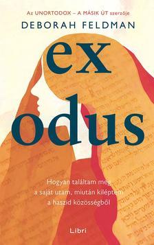 Feldman, Deborah - Exodus - Hogyan találtam meg a saját utam, miután kiléptem a haszid közösségből