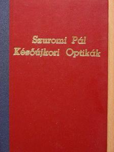 Szuromi Pál - Későújkori Optikák [antikvár]