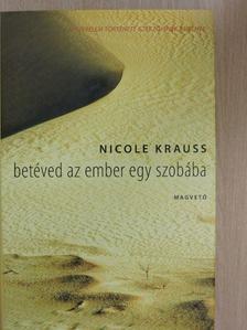 Nicole Krauss - Betéved az ember egy szobába [antikvár]