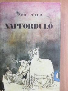 Fábri Péter - Napforduló [antikvár]