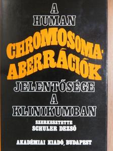 Ács Tamás - A human chromosoma-aberrációk jelentősége a klinikumban [antikvár]