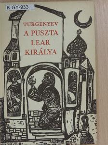 Turgenyev - A puszta Lear királya [antikvár]