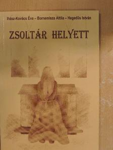 Bornemisza Attila - Zsoltár helyett [antikvár]