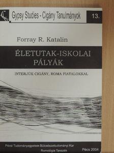 Forray R. Katalin - Életutak - Iskolai pályák [antikvár]