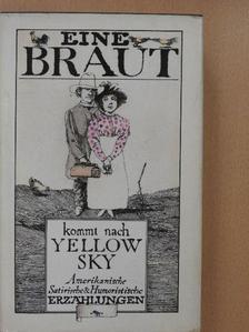 Benjamin Franklin - Eine Braut kommt nach Yellow Sky [antikvár]