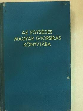 Dr. Galamb Ödön - Az Egységes Magyar Gyorsírás Könyvtára (7 szám) [antikvár]