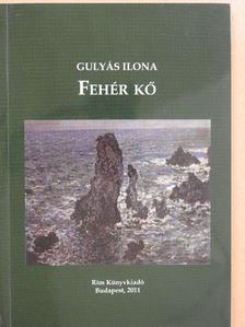 Gulyás Ilona - Fehér kő (dedikált példány) [antikvár]