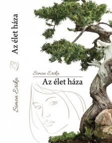 Simon Erika - Az élet háza [eKönyv: epub, mobi]