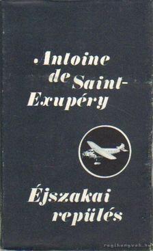 ANTOINE DE SAINT-EXUPÉRY - Éjszakai repülés [antikvár]