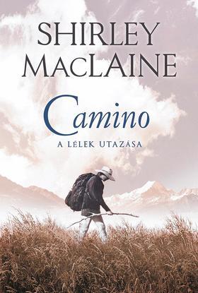 SHIRLEY MACLAINE - Camino - A lélek utazása