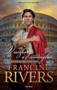 Francine Rivers - Visszhang a sötétségben