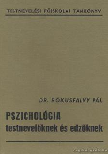 Rókusfalvy Pál - Pszichológia testnevelőknek és edzőknek [antikvár]