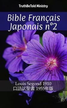 TruthBeTold Ministry, Joern Andre Halseth, Louis Segond - Bible Français Japonais n°2 [eKönyv: epub, mobi]