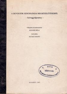 Kolozsi Béla - A deviációk szociológiai megközelítéseiből [antikvár]