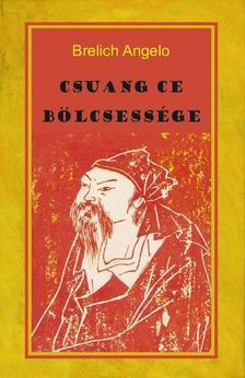 Brelich Angelo - Csuang Ce bölcsessége