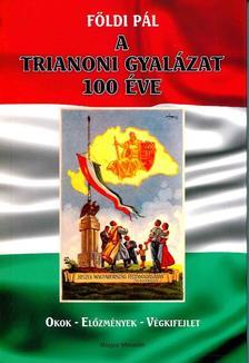 FÖLDI PÁL - A trianoni gyalázat 100 éve