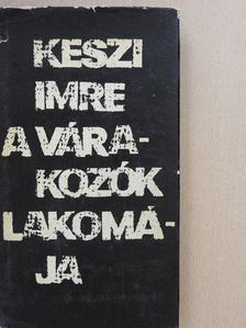 Keszi Imre - A várakozók lakomája [antikvár]