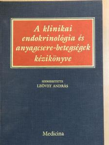 Dr. Ádám Zsolt - A klinikai endokrinológia és anyagcsere-betegségek kézikönyve  [antikvár]