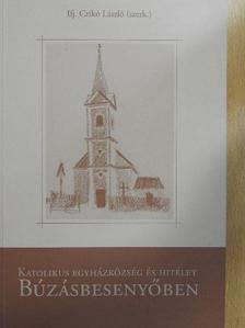 Dr. Jakab Antal - Katolikus egyházközség és hitélet Búzásbesenyőben [antikvár]