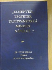 """Bölcskei Gusztáv - """"Elmenvén, tegyetek tanítványokká minden népeket..."""" [antikvár]"""