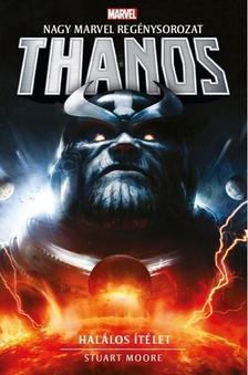 Stuart Moore - Thanos: Halálos ítélet