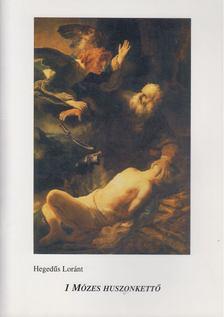 Hegedűs Lóránt - 1 Mózes huzszonkettő [antikvár]