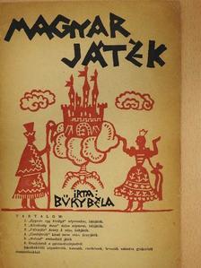 Büky Béla - Magyar Játék [antikvár]