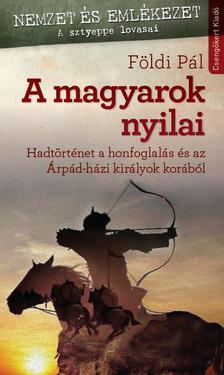 FÖLDI PÁL - A magyarok nyilai