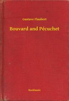 Gustave Flaubert - Bouvard and Pécuchet [eKönyv: epub, mobi]