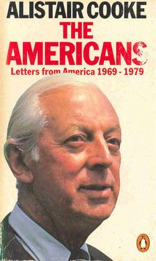 Cooke, Alistair - The Americans - Letters from America 1969-1979 [antikvár]