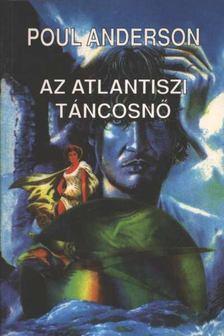 Poul Anderson - Az atlantiszi táncosnő [antikvár]